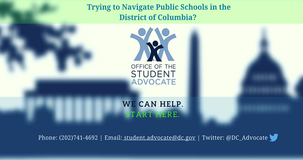 Banner Image for Office of the Student Advocate  at student.advocate@dc.gov or at (202) 741-4692