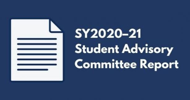 """Graphic of a page with text against a dark blue background. Text reads """"SY2020-21 Student Advisory Committee Report."""""""